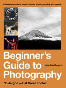 Beginner's Guide to Photography (No Jargon - Just Great Photos) by Haje Jan Kamps, 9781781578285