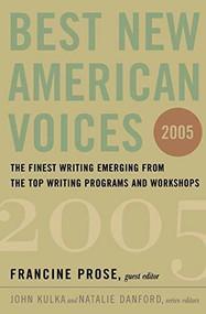 Best New American Voices 2005 by Francine Prose, John Kulka, Natalie Danford, 9780156028998