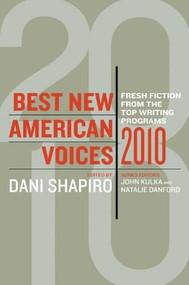 Best New American Voices 2010 by John Kulka, Natalie Danford, Dani Shapiro, 9780156034258