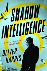 A Shadow Intelligence by Oliver Harris, 9780358206651