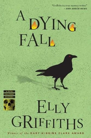 A Dying Fall by Elly Griffiths, 9780544227804