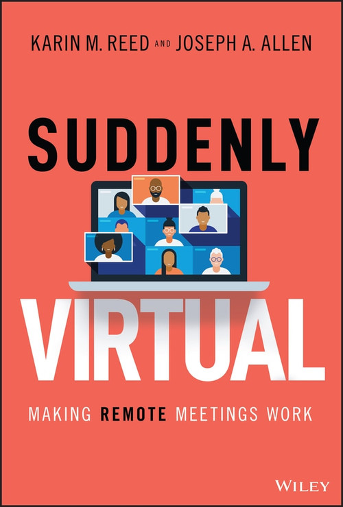 Suddenly Virtual (Making Remote Meetings Work) by Karin M. Reed, Joseph A. Allen, 9781119793670