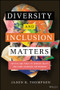 Diversity and Inclusion Matters (Tactics and Tools to Inspire Equity and Game-Changing Performance) by Jason Thompson, 9781119799535