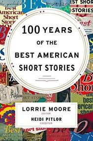 100 Years of The Best American Short Stories by Lorrie Moore, Heidi Pitlor, 9780547485850