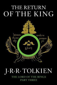 The Return of the King (Being the Third Part of the Lord of the Rings) - 9780547928197 by J.R.R. Tolkien, 9780547928197