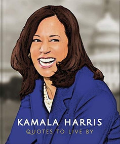 Kamala Harris: Quotes to Live By (Miniature Edition) by Hippo! Orange, 9781800690752