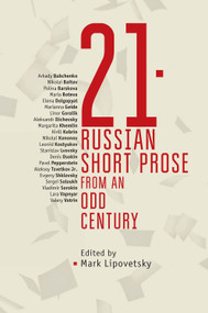 21 (Russian Short Prose from the Odd Century) by Mark Lipovetsky, 9781644690550