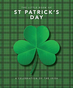 The Little Book of St. Patrick's Day (A compendium of craic about Ireland's famous festival) (Miniature Edition) by Orange Hippo, 9781800690004