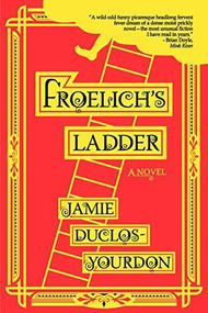 Froelich's Ladder by Jamie Duclos-Yourdon, 9781942436195