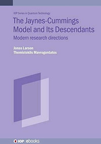 Jaynes-Cummings Model and Its Descendants (Modern research directions) by Jonas Larson, Themistoklis Mavrogordatos, 9780750334457