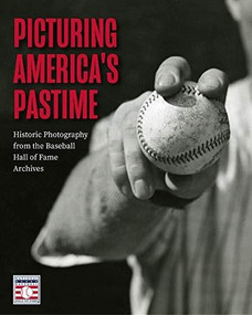 Picturing America's Pastime (Historic Photography from the Baseball Hall of Fame Archives) by National Baseball Hall of Fame, Randy Johnson, 9781642505337