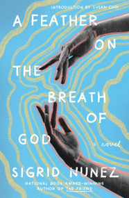 A Feather on the Breath of God (A Novel) by Sigrid Nunez, Susan Choi, 9781250816238