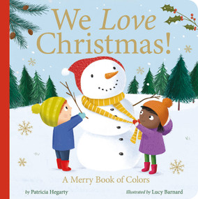 We Love Christmas! (A Merry Book of Colors) by Patricia Hegarty, Lucy Barnard, 9781664350021