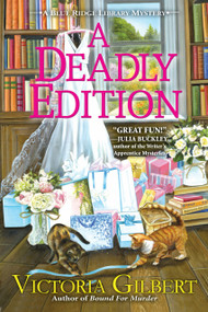 A Deadly Edition (A Blue Ridge Library Mystery) by Victoria Gilbert, 9781643854762