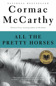 All the Pretty Horses (Border Trilogy (1)) by Cormac McCarthy, 9780679744399
