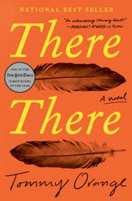 There There (A novel) by Tommy Orange, 9780525520375