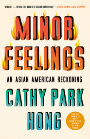 Minor Feelings (An Asian American Reckoning) - 9781984820389 by Cathy Park Hong, 9781984820389