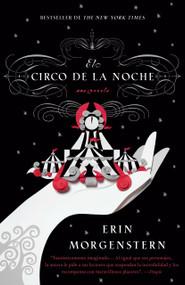 El circo de la noche by Erin Morgenstern, 9780307947857