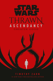 Star Wars: Thrawn Ascendancy (Book II: Greater Good) by Timothy Zahn, 9780593158296