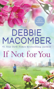 If Not for You (A Novel) by Debbie Macomber, 9780553391985