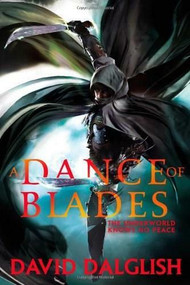 A Dance of Blades by David Dalglish, 9780316242493