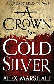 A Crown for Cold Silver by Alex Marshall, 9780316277983