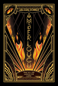 Amberlough (Book 1 in the Amberlough Dossier) by Lara Elena Donnelly, 9780765383822