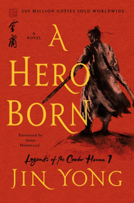 A Hero Born (The Definitive Edition) - 9781250220622 by Jin Yong, Anna Holmwood, 9781250220622