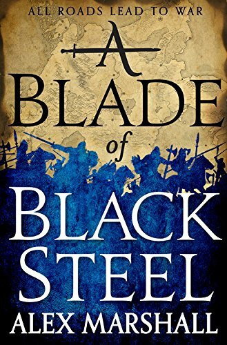 A Blade of Black Steel by Alex Marshall, 9780316340663