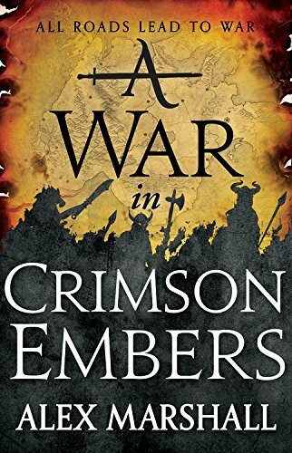 A War in Crimson Embers by Alex Marshall, 9780316340717