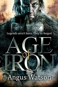 Age of Iron by Angus Watson, 9780316399784