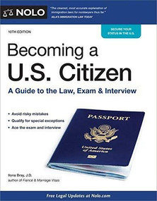 Becoming a U.S. Citizen (A Guide to the Law, Exam & Interview) by Ilona Bray, 9781413328967