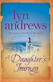 A Daughter's Journey (A compelling and atmospheric saga of love and ambition) by Lyn Andrews, 9780755354399