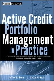 Active Credit Portfolio Management in Practice by Jeffrey R. Bohn, Roger M. Stein, 9780470080184