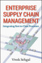 Enterprise Supply Chain Management (Integrating Best in Class Processes) by Vivek Sehgal, 9780470465455