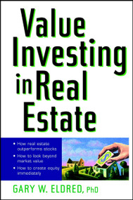 Value Investing in Real Estate by Gary W. Eldred, 9780471185208