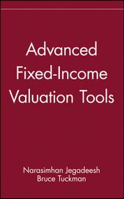 Advanced Fixed-Income Valuation Tools by Narasimhan Jegadeesh, Bruce Tuckman, 9780471254195