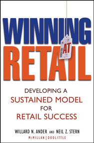 Winning At Retail (Developing a Sustained Model for Retail Success) by Willard N. Ander, Neil Z. Stern, 9780471473572