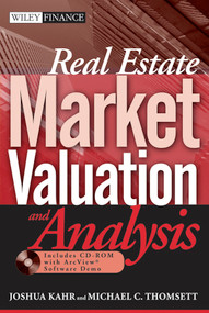 Real Estate Market Valuation and Analysis by Joshua Kahr, Michael C. Thomsett, 9780471655268