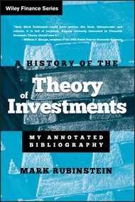 A History of the Theory of Investments (My Annotated Bibliography) by Mark Rubinstein, 9780471770565