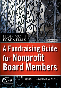 A Fundraising Guide for Nonprofit Board Members by Julia I. Walker, 9781118073568