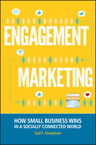 Engagement Marketing (How Small Business Wins in a Socially Connected World) by Gail F. Goodman, 9781118101025