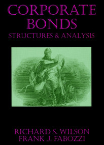 Corporate Bonds (Structure and Analysis) by Richard C. Wilson, Frank J. Fabozzi, 9781883249076