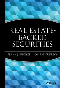 Real Estate-Backed Securities by Frank J. Fabozzi, John N. Dunlevy, 9781883249960