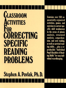 Classroom Activities For Correcting Specific Reading Problems by Stephen A. Pavlak, Ph.D., 9780131362192