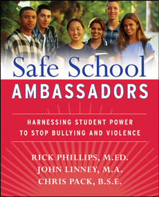 Safe School Ambassadors (Harnessing Student Power to Stop Bullying and Violence) by Rick Phillips, John Linney, Chris Pack, 9780470197424