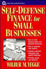 Self-Defense Finance (For Small Businesses) by Wilbur M. Yegge, 9780471122951