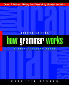 How Grammar Works (A Self-Teaching Guide) by Patricia Osborn, 9780471243885