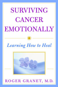 Surviving Cancer Emotionally (Learning How to Heal) by Roger Granet, 9780471387411
