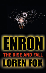 Enron (The Rise and Fall) by Loren Fox, 9780471478881